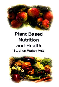 Literature - Stephen Walsh PhD: Plant Based Nutrition and Health [ 23.26 Kb ]