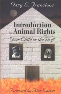 Literature - Gary L. Francione: Introduction to Animal Rights [ 71.73 Kb ]