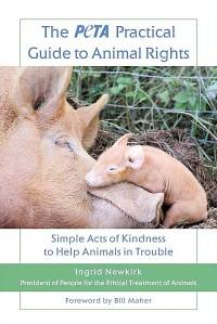 Literature - Ingrid Newkirk: The PETA Practical Guide to Animal Rights [ 60.69 Kb ]